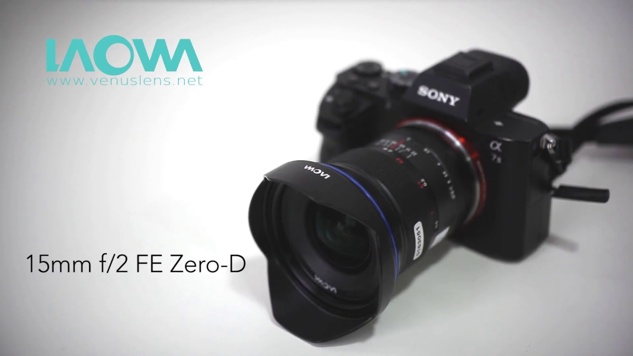 New Laowa 15mm f/2 Zero-D full-frame lens for Sony a7 cameras ...